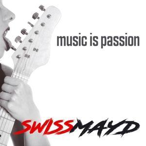 Music Is Passion, Swissmayd