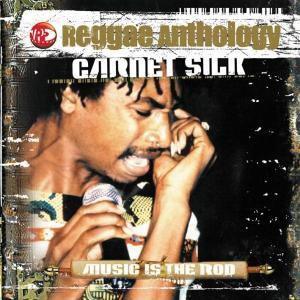Music Is The Rod-Reggae Anthology, Garnett Silk