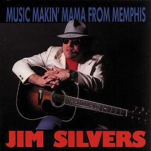 Music Makin' Mama From Memphis, Jim Silvers
