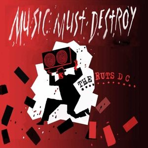 Music Must Destroy, Ruts Dc