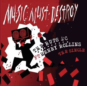Music Must Detroy (Single Feat. Henry Rollins), Ruts Dc