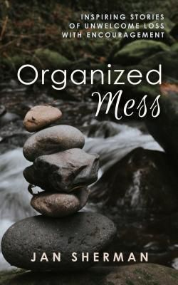Music Serving The Word Ministries: Organized Mess, Jan Sherman