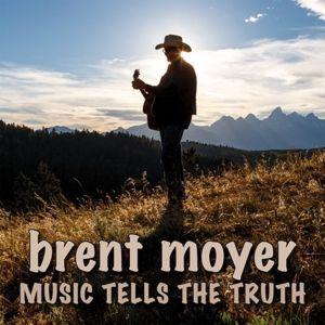 Music Tells The Truth, Brent Moyer