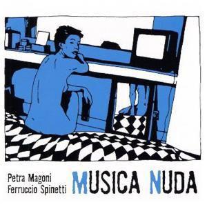 Musica Nuda I, Musica Nuda Magoni & Spinetti