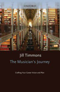 Musicians Journey: Crafting Your Career Vision and Plan, Jill Timmons