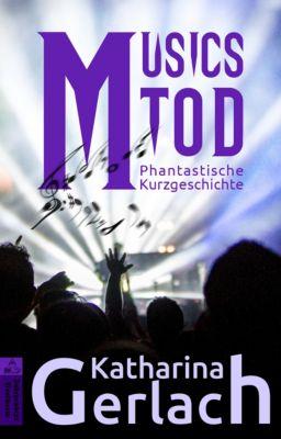 Musics Tod, Katharina Gerlach