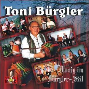 Musig im Bürgler-Stil, Toni Bürgler