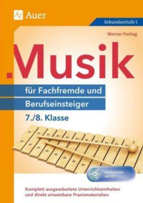 Musik für Fachfremde und Berufseinsteiger 7./8. Klasse, m. Audio-CD, Werner Freitag