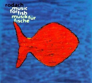 Musik für Fische (Music For Fish), Rodach