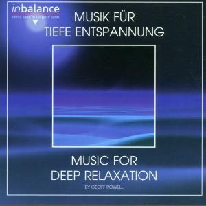 Musik Für Tiefe Entspannung, Geoff Rowell