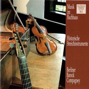Musik Im Bachhaus: Historische Streichinstrumente, Berliner Barock-compagney