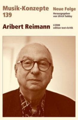 Musik-Konzepte, Neue Folge: Bd.139 Aribert Reimann