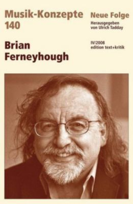 Musik-Konzepte, Neue Folge: H.140 Brian Ferneyhough
