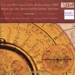Musik...Ratsschulbibliothek Zwickau, Ensemble Alte Musik Dresden, Schuster