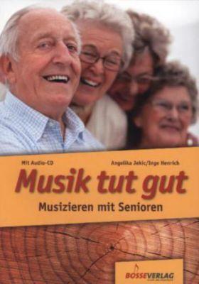 Musik tut gut, m. Audio-CD, Angelika Jekic, Inge Henrich
