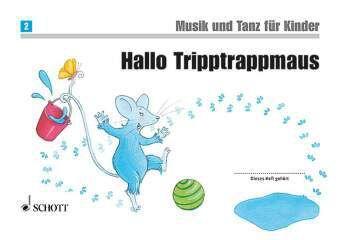 Musik und Tanz für Kinder, Neuausgabe: Hallo Tripptrappmaus, Jutta Funk, Micaela Grüner, Rainer Kotzian, Manuela Widmer