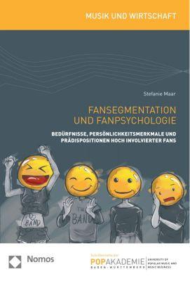 Musik und Wirtschaft - Schriftenreihe der Popakademie Baden-Württemberg: Fansegmentation und Fanpsychologie, Stefanie Maar