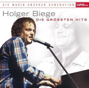 Musik unserer Generation - die größten Hits, Holger Biege