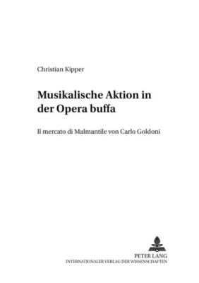 Musikalische Aktion in der Opera buffa, Christian Kipper