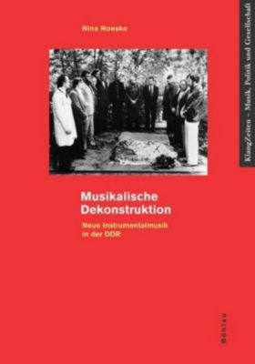 Musikalische Dekonstruktion, m. 2 Audio-CDs, Nina Noeske