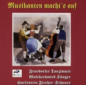 Musikanten macht's auf, Walchschmied Frasdorfer Tanzlmusi
