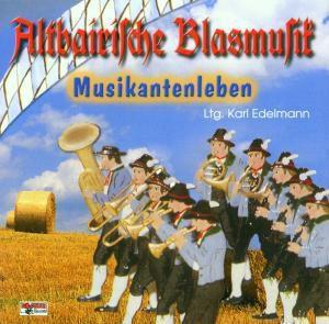 Musikantenleben, KARL-Altbairische Blasmusik Edelmann