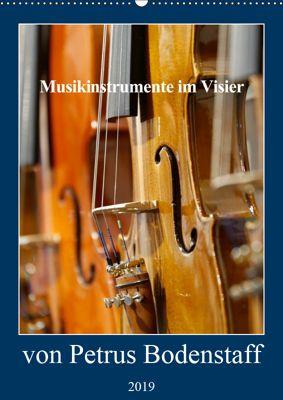 Musikinstrumente im Visier von Petrus Bodenstaff (Wandkalender 2019 DIN A2 hoch), Petrus Bodenstaff