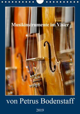 Musikinstrumente im Visier von Petrus Bodenstaff (Wandkalender 2019 DIN A4 hoch), Petrus Bodenstaff