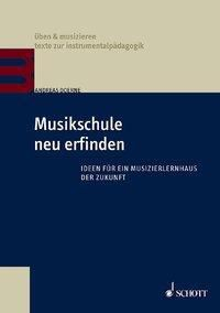 Musikschule neu erfinden - Andreas Doerne  