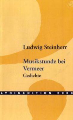 Musikstunde bei Vermeer, Ludwig Steinherr