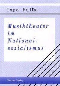 Musiktheater im Nationalsozialismus, Ingo Fulfs