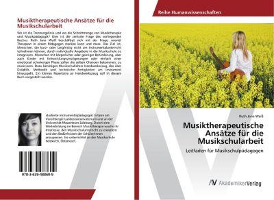 Musiktherapeutische Ansätze für die Musikschularbeit - Ruth Jana Weiß |