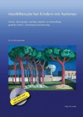 Musiktherapie bei Kindern mit Autismus, m. DVD-ROM - Karin Schumacher |