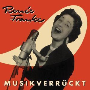 Musikverrückt, Renee Franke
