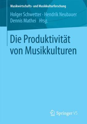 Musikwirtschafts- und Musikkulturforschung: Die Produktivität von Musikkulturen