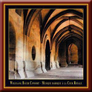 Musique Baroque A La Court Roy, Wolfgang Bauer Concort