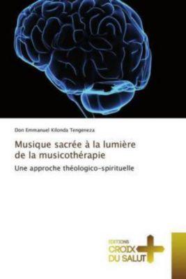Musique sacrée à la lumière de la musicothérapie, Don Emmanuel Kilonda Tengeneza