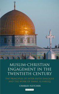 Muslim-Christian Engagement in the Twentieth Century Engagement, Charles D. Fletcher
