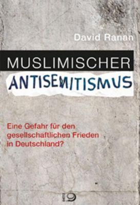 Muslimischer Antisemitismus - David Ranan |