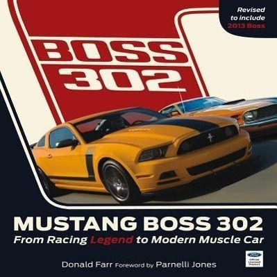 mustang boss 302: from racing legend to modern muscle car buch