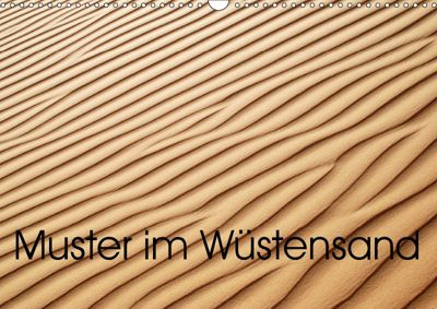 Muster im Wüstensand (Wandkalender 2019 DIN A3 quer), Maurus Spescha