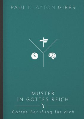 Muster in Gottes Reich, Paul Clayton Gibbs