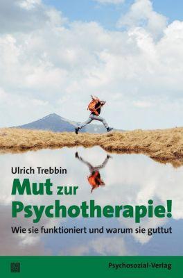 Mut zur Psychotherapie! - Ulrich Trebbin |