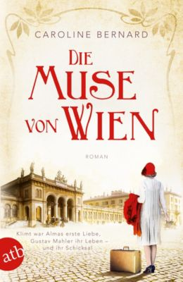 Mutige Frauen zwischen Kunst und Liebe: Die Muse von Wien, Caroline Bernard
