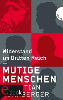 Mutige Menschen, Widerstand im Dritten Reich, Christian Nürnberger
