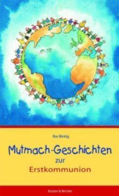 Mutmach-Geschichten zur Erstkommunion, Ilse Bintig