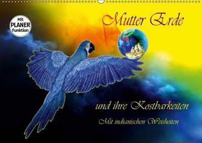 Mutter Erde und ihre Kostbarkeiten. Mit indianischen Weisheiten (Wandkalender 2019 DIN A2 quer), Dusanka Djeric