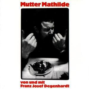Mutter Mathilde, Franz Josef Degenhardt