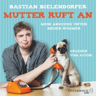 Mutter ruft an, 4 Audio-CDs, Bastian Bielendorfer