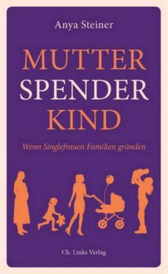 Mutter, Spender, Kind, Anya Steiner